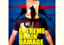 DVD Extrème Brain Damage