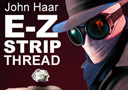 tour de magie : E-Z Strip John Haar invisible thread