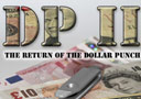 DP 2 - The Return of the Dollar Punch