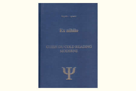 Ex Nihilo - Guide du Cold Reading moderne - angelo stagnaro
