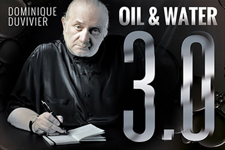 Oil and Water 3.0 - dominique duvivier